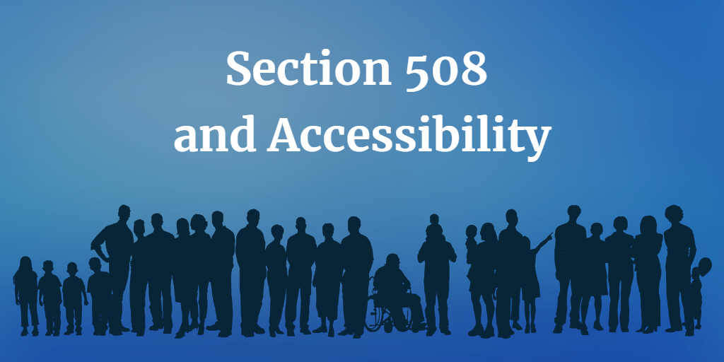 Section 508 and Accessibility