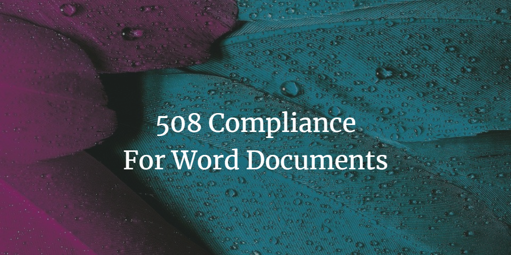 508 Compliance for Word Documents